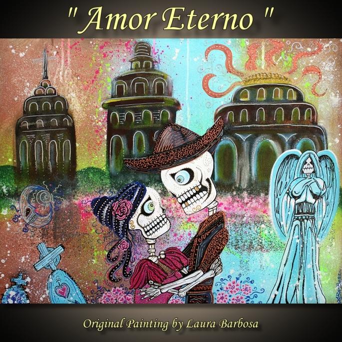 Amor Eterno by Laura Barbosa 2013 - 24x30 - Mexican Sugar Skull Art - Muertos