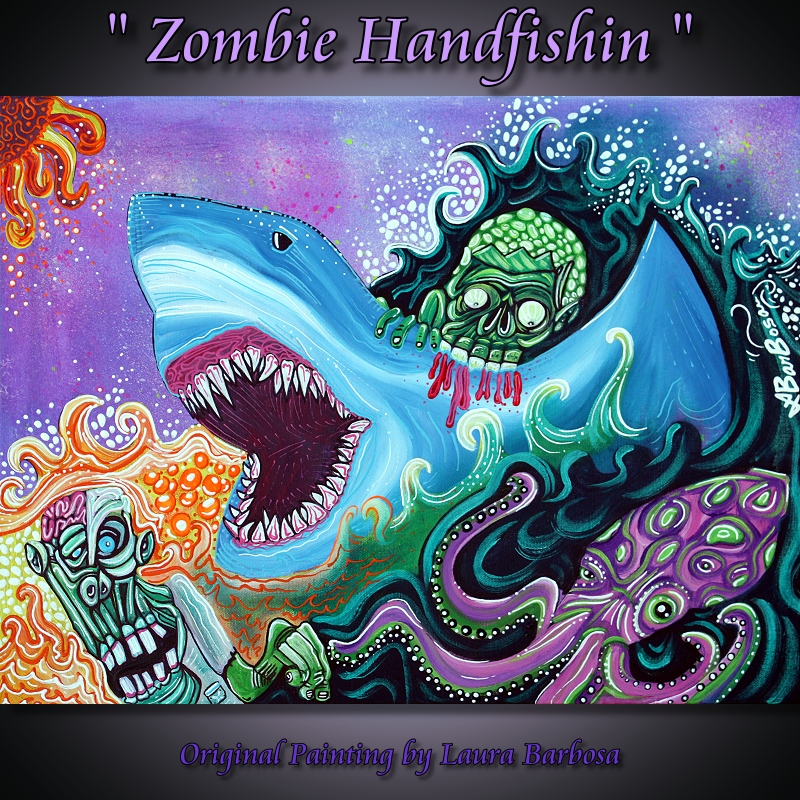 Zombie Handfishin by Laura Barbosa 2013 - Original Painting 18x24 - Graffiti